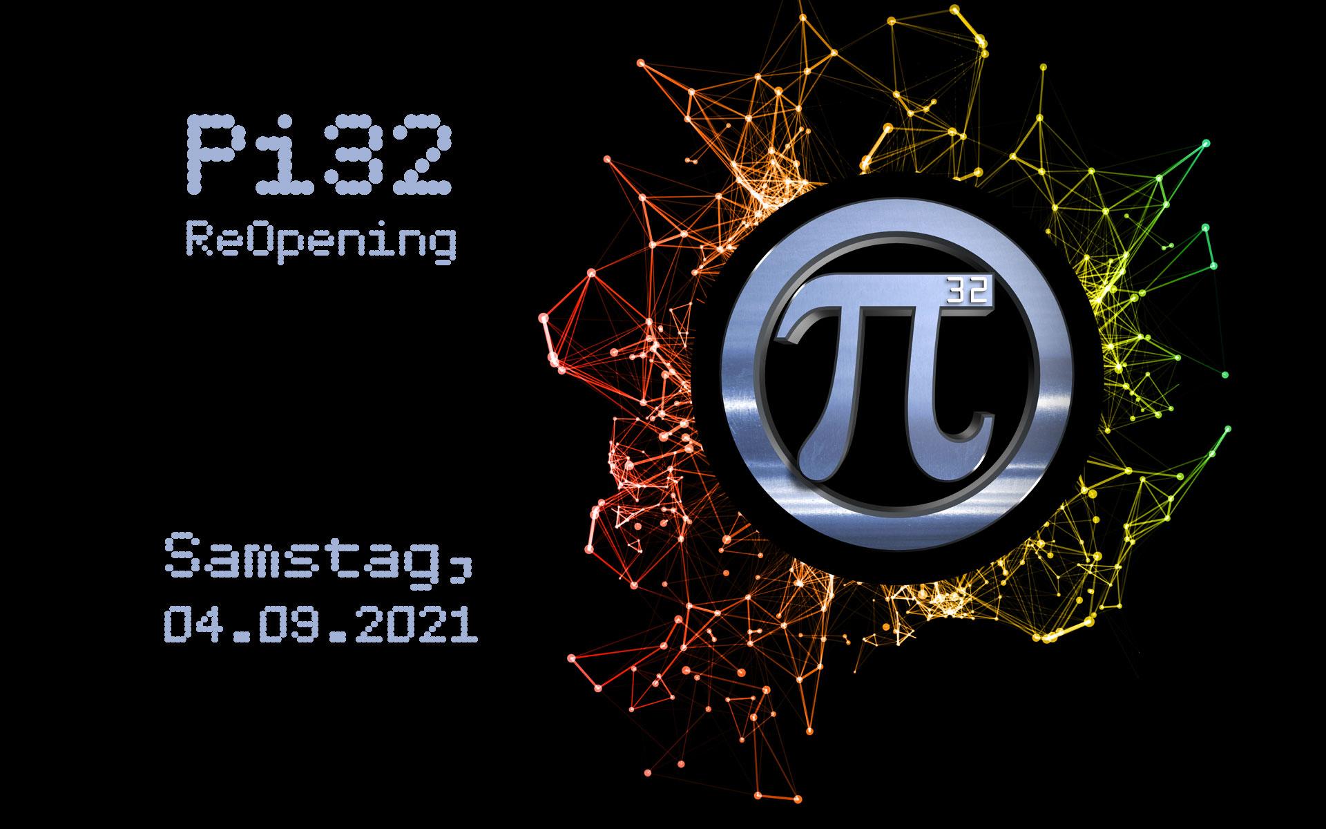 Pi32 - ReOpening